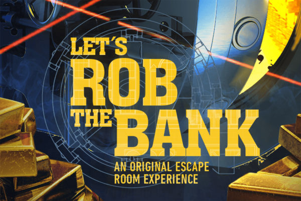 Let's Rob The Bank Escape Room