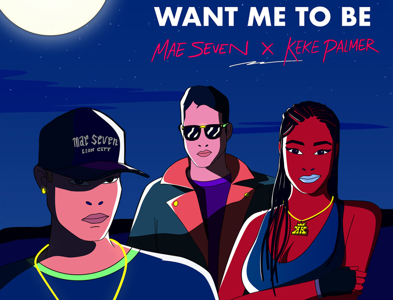 Mae Seven x Keke Palmer - Want Me To Be