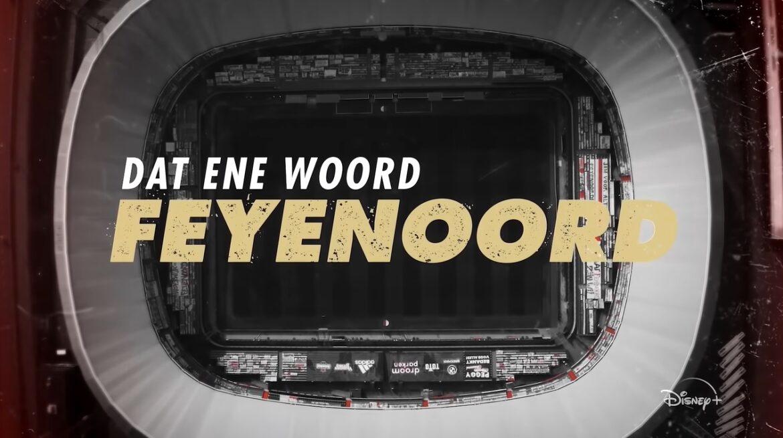 Dat Ene Woord: Heftige eerste beelden van Feyenoord-docu Disney+